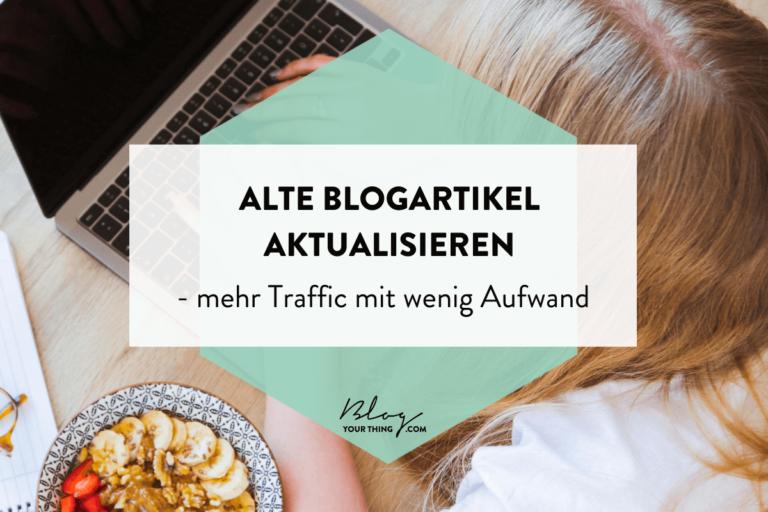 Alte Blogartikel aktualisieren - mehr Traffic mit wenig Aufwand-Blogartikel-aktualisieren